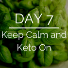 Day 7 of the 21 Day Keto Challenge