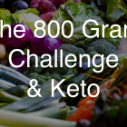 800 Gram Challenge On Keto - Week 1