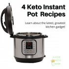 4 Keto Recipes You Can Make In Your Instant Pot