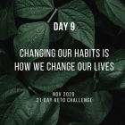 Day 9 of the 21 Day Keto Challenge November 2020