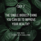 Day 7 of the 21 Day Keto Challenge November 2020