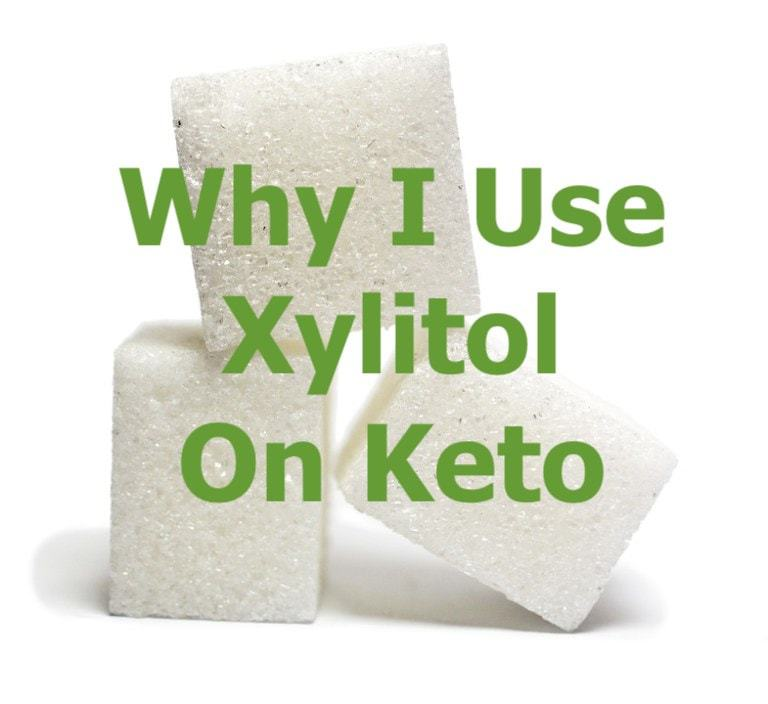 Why I Use Xylitol as my sweetener of choice on Keto