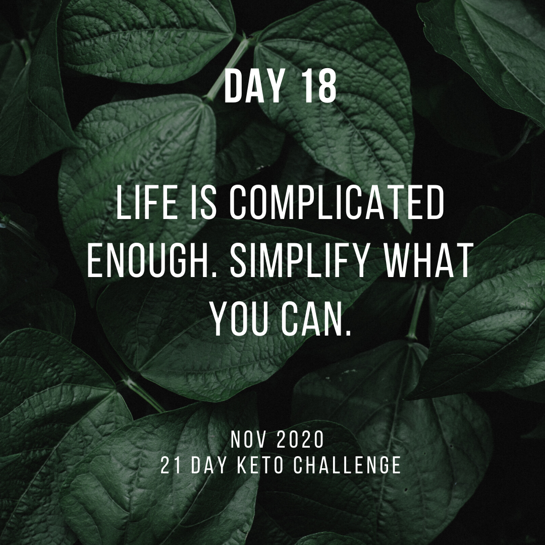 Day 18 of the 21 Day Keto Challenge November 2020