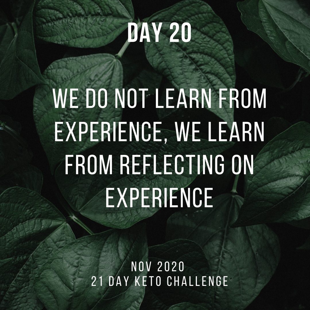 Day 20 of the 21 Day Keto Challenge November 2020