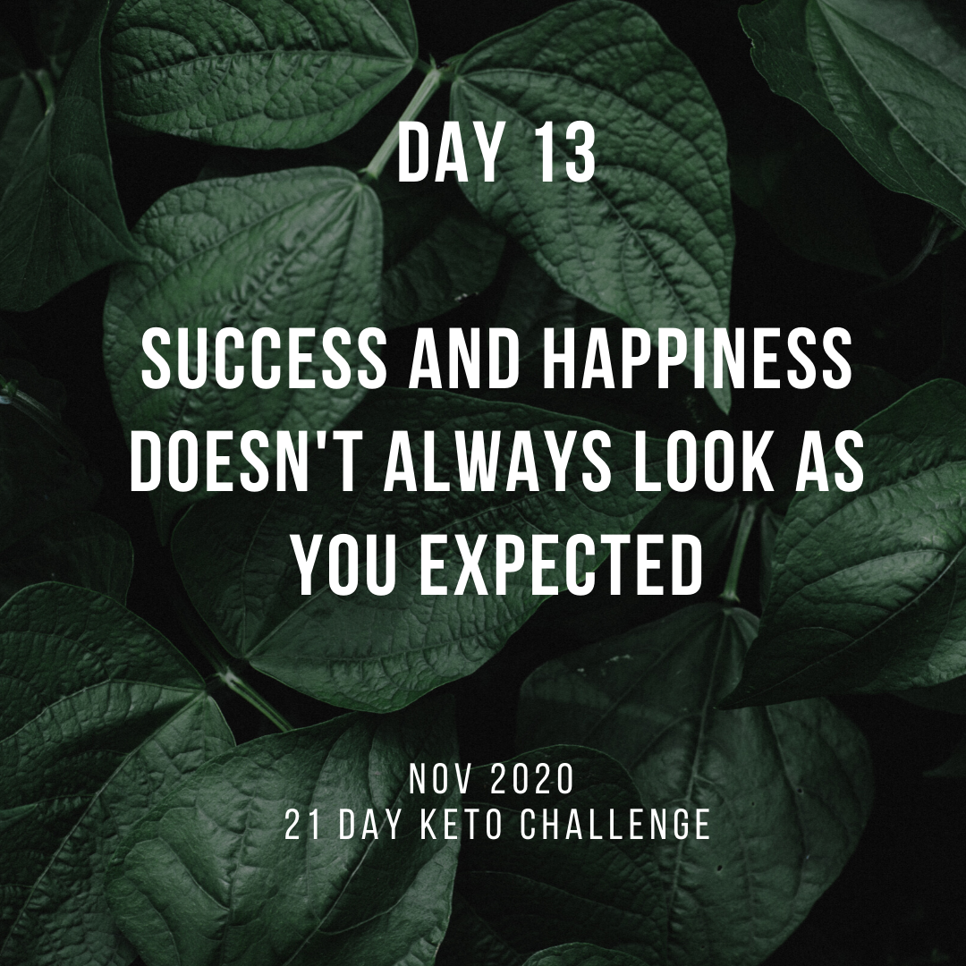 Day 13 of the 21 Day Keto Challenge November 2020