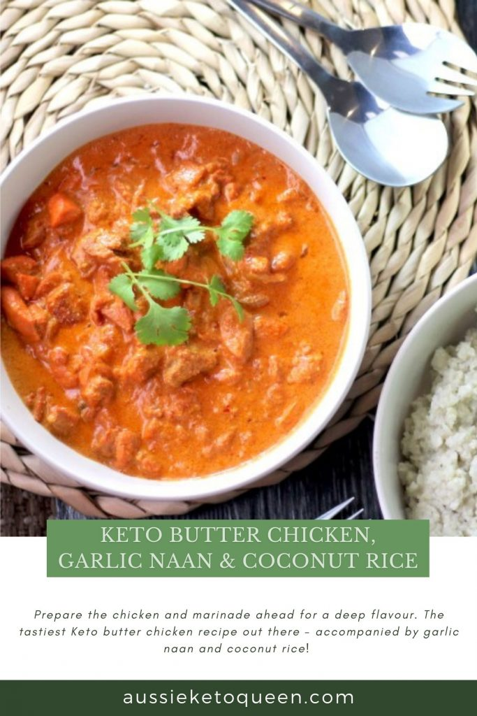 Keto Butter Chicken, Garlic Naan & Coconut Rice by Aussie Keto Queen. Prepare the chicken and marinade ahead for a deep flavour. The tastiest Keto butter chicken recipe out there - accompanied by garlic naan and coconut rice!
