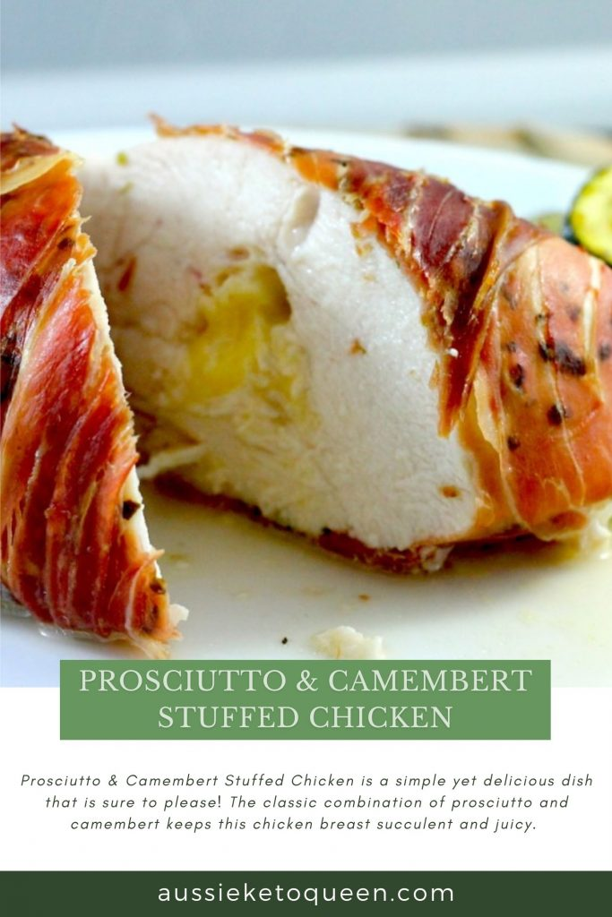 Prosciutto and Camembert Stuffed Chicken by Aussie Keto Queen. A simple yet delicious dish that is sure to please! The classic combination of prosciutto and camembert keeps this chicken breast succulent and juicy.#keto #ketorecipes #ketogenicdiet