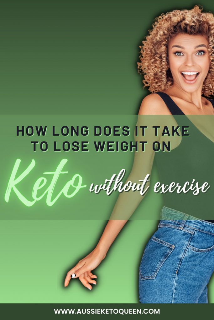 How long does it take to lose weight on Keto without exercise?